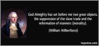 William Wilberforce Two Great Objects Quote