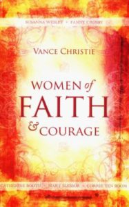 Women of Faith and Courage by Vance Christie